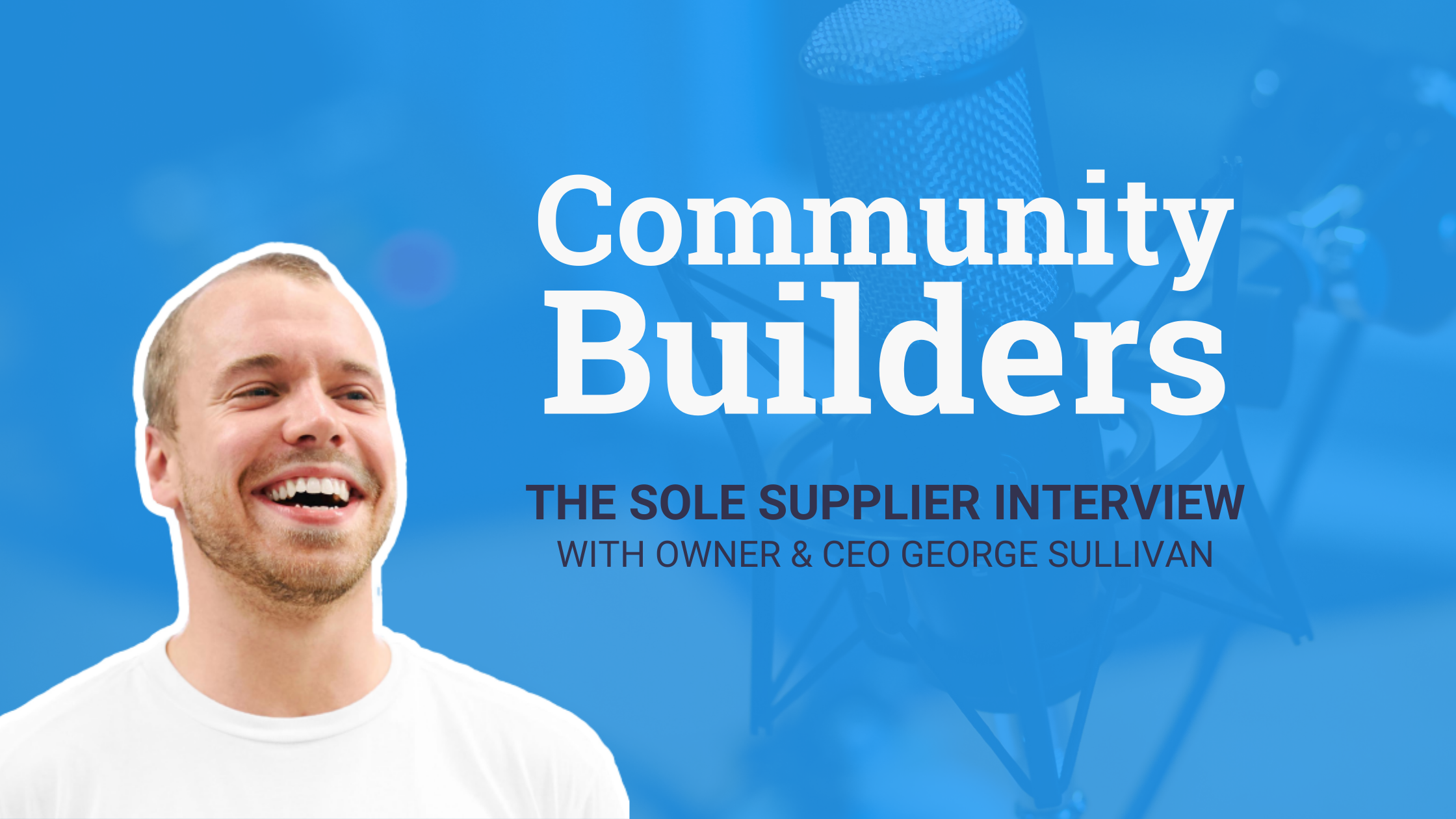 The Sole Supplier community interview with George Sullivan