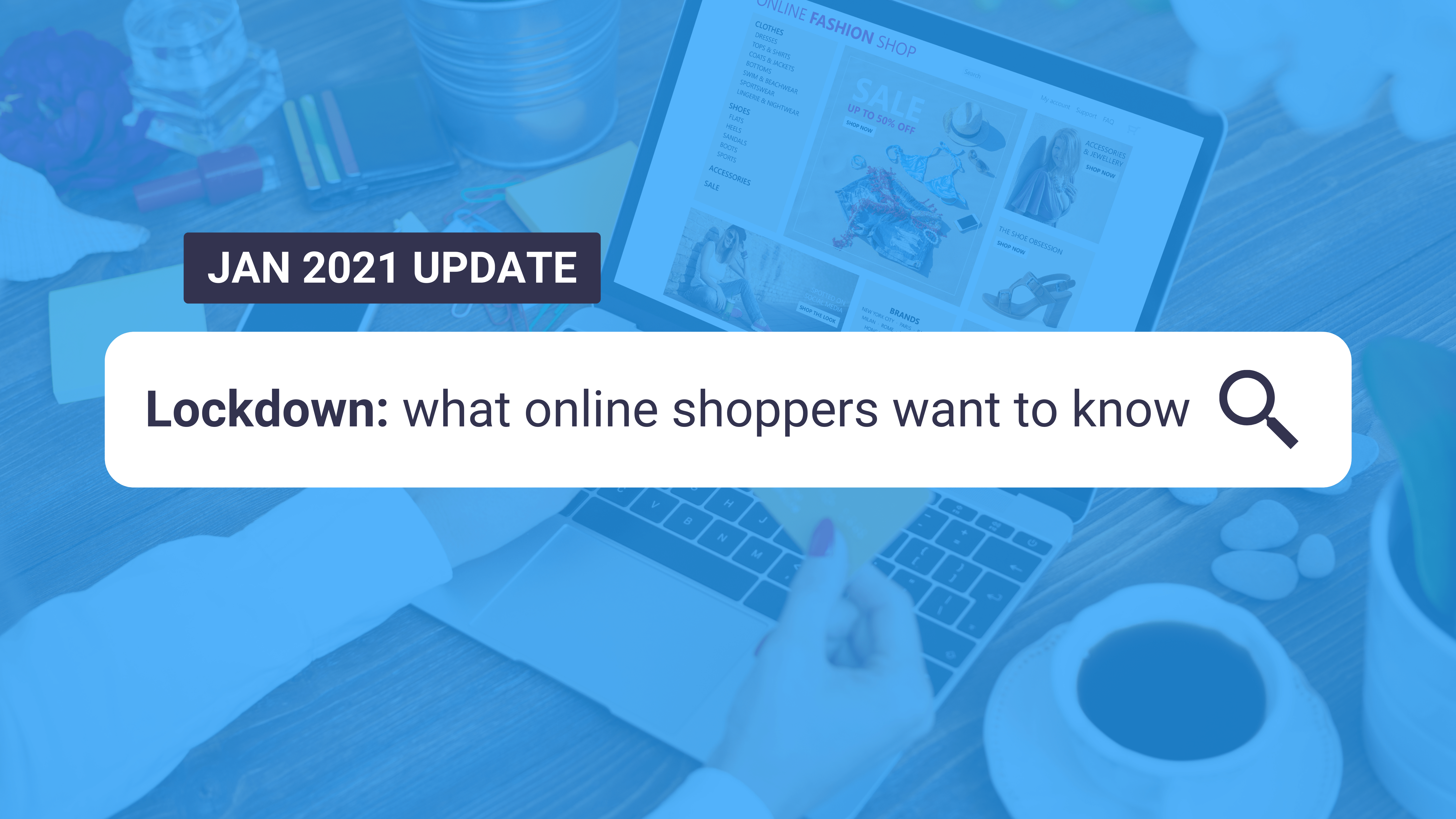 January lockdown: what online shoppers want to know